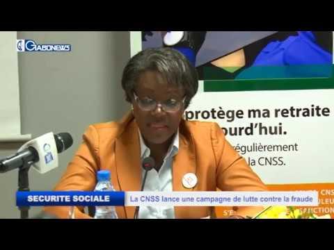 SECURITE SOCIALE /GABON : LA CNSS LANCE UNE CAMPAGNE DE LUTTE  CONTRE LA FRAUDE