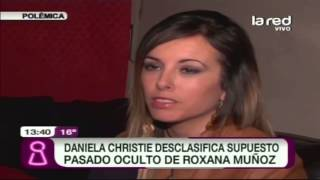 Daniela Christie desclasifica supuesto pasado oculto de Roxana Muñoz