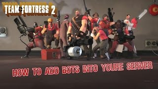 TF2: How To Add Bots Into Your Server
