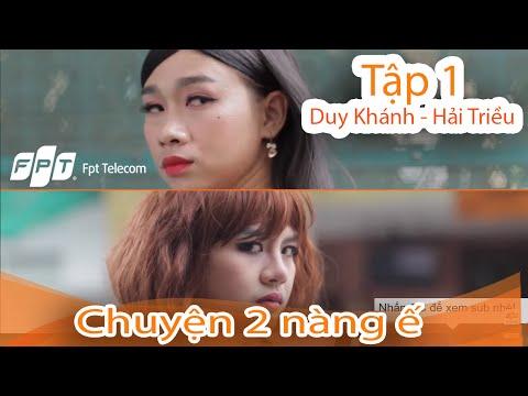 Tập 1 - Chuyện 2 Nàng Ế Và Internet - Duy Khánh vs Hải Triều