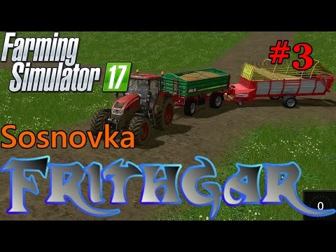 Let's Play Farming Simulator 2017, Sosnovka #3: Bedding And Grain For The Animals!