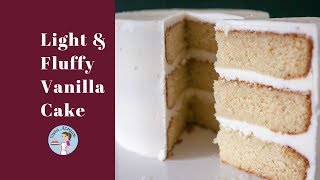 Light And Fluffy Vanilla Cake Recipe
