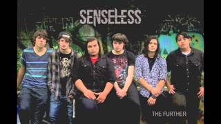 Senseless - The Further (feat. Jake Foster of Reflections)