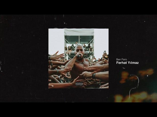 Ben Fero - FERHAT YILMAZ [Prod. by DJ Artz]