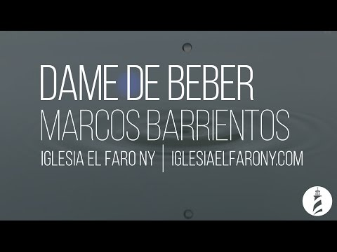 Dame de Beber - Marcos Barrientos LETRA LYRICS