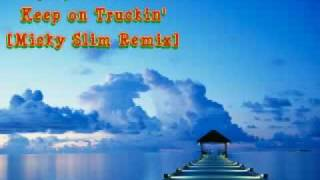 Play Keep On Truckin' (Micky Slim Remix)