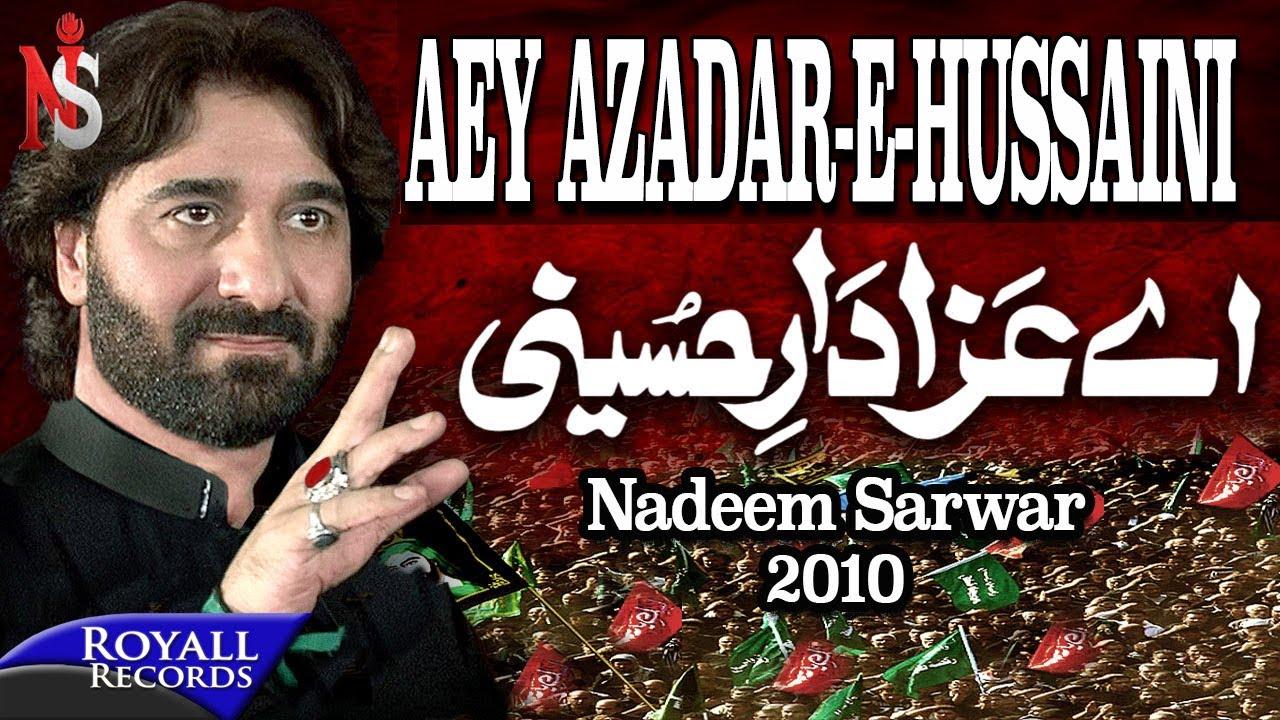 Nadeem Sarwar | Aey Azadar e Hussaini | 2010
