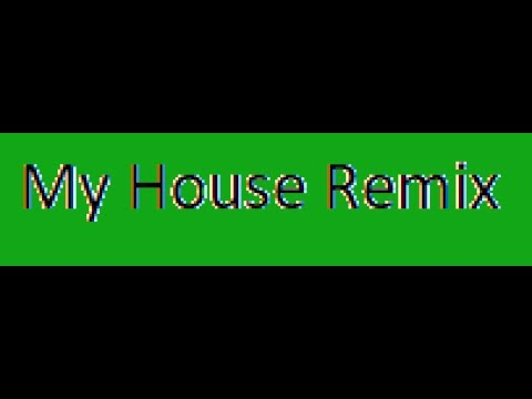 My House (1 Hour Remix)