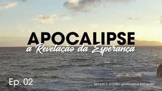 Apocalipse: A Revelação da Esperança #002