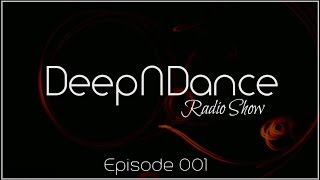 DeepNDance: The Radio Show Ep. 001 @ Chili Radio (GR) [27/02/2014]