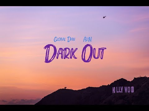 Global Dan feat AzN - Dark Out (Lyrics Video)