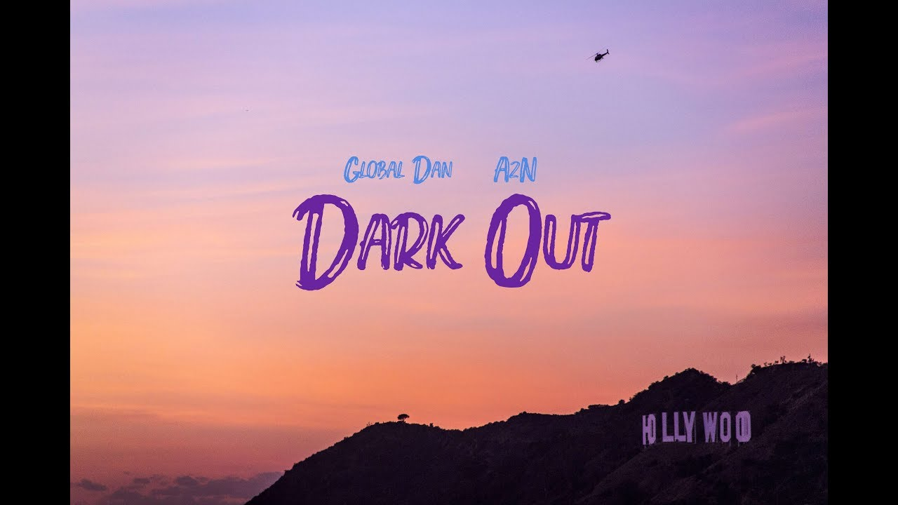 Global Dan feat AzN - Dark Out (Lyrics Video) - YouTube