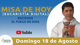 Misa de Hoy (Eucaristía Digital) Domingo 18 de Agosto 2019 - Padre Carlos Yepes