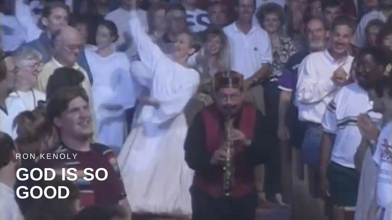 Ron Kenoly - God is So Good (Live)