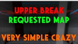 Roblox | FE2 Map Test : Upper Break (Requested Map)(Plain & Very Simple Crazy)