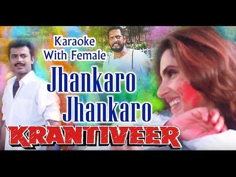 Jhankaro Jhankaro Karaoke With Female  Udit Narayan & Sapna Awasthi Holi Song
