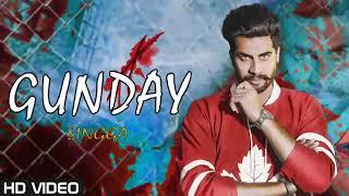 Gunday - Singga (  Song) | Latest Punjabi Song 2019