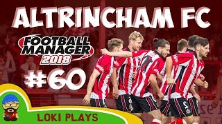 FM18 - Altrincham FC - EP60 -  Vanarama National League - Football Manager 2018