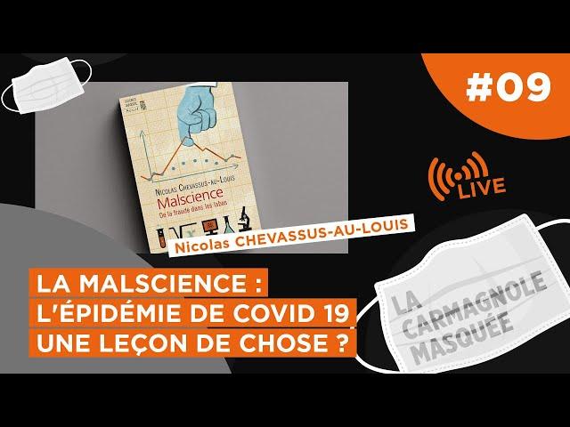 La Malscience: l'épidémie de COVID19, une leçon de chose ? avec Nicolas Chevassus-au-Louis