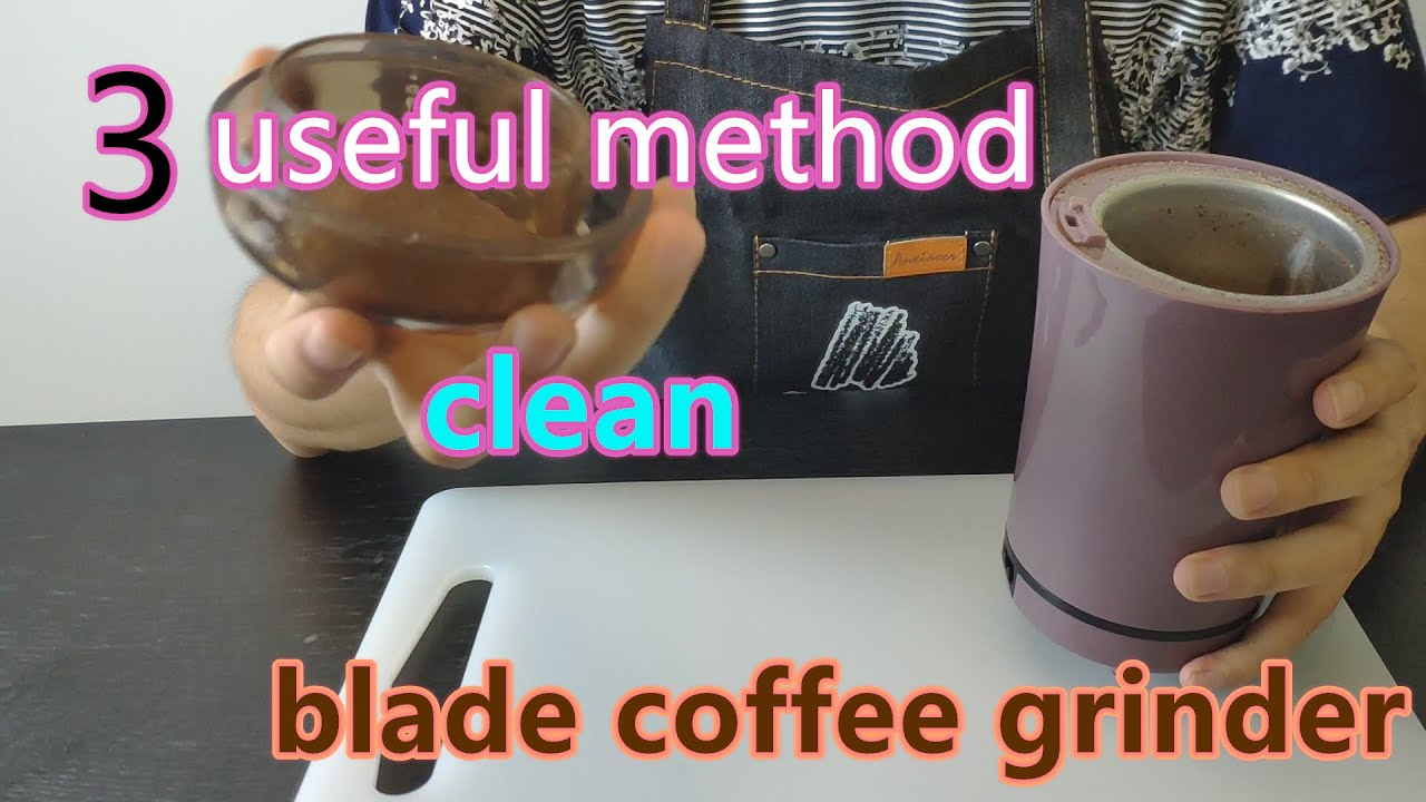 The right method to clean a blade coffee grinder