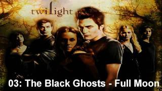 Twilight OST - 03: The Black Ghosts - Full Moon