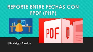 FPDF por fechas - PHP+JQuery+MySQL+HTML5+Bootstrap