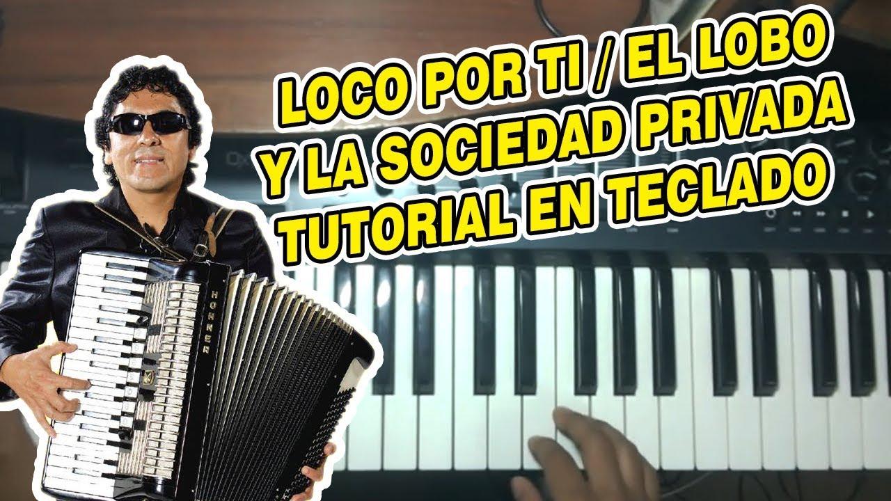 Loco Por Ti El Lobo Y La Sociedad Privada Tutorial En Teclado Youtube