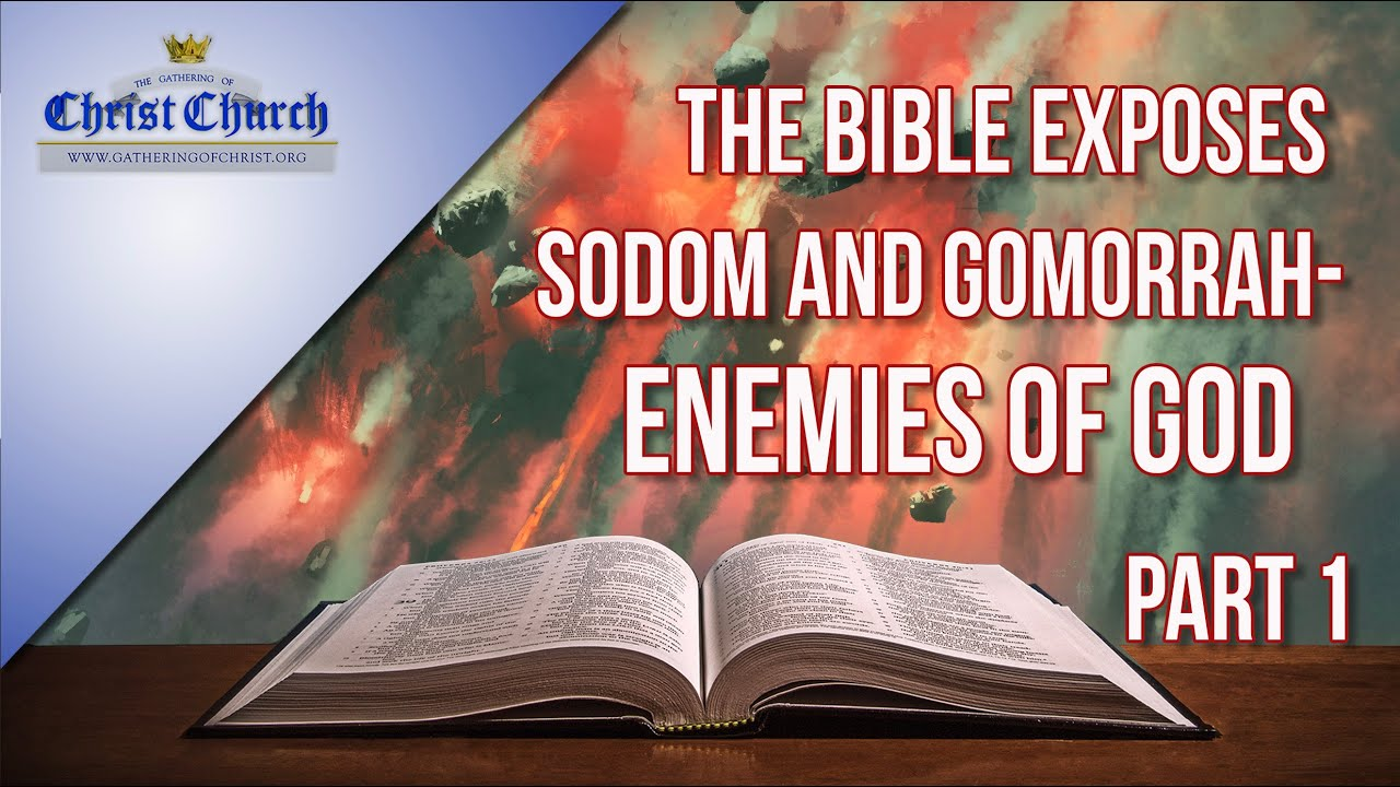 The Bible exposes Sodom and Gomorrah - (Enemies of God) - Pt 1