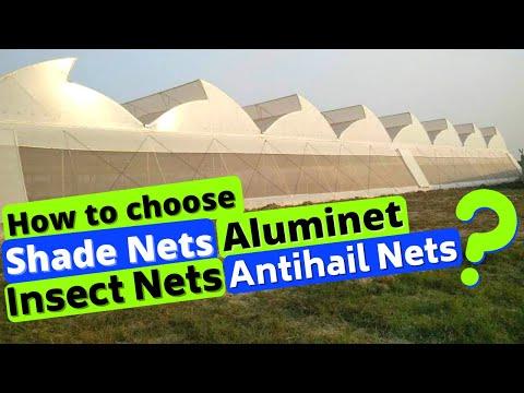 How to choose shade nets, insect nets,aluminet and antihail nets
