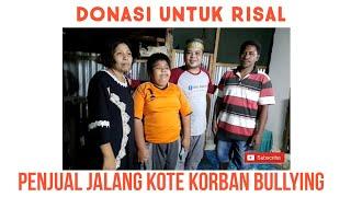 Donasi untuk Risal Seorang anak penjual jalang kote yang menjadi korban perundungan atau bullying