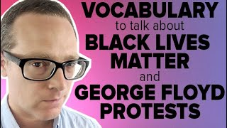 Black Lives Matter and George Floyd Protests English Vocabulary