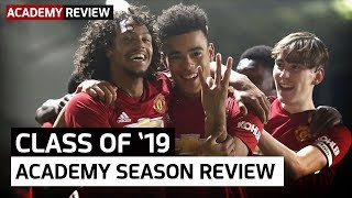 Manchester United Class Of 2019 | Academy Season Review