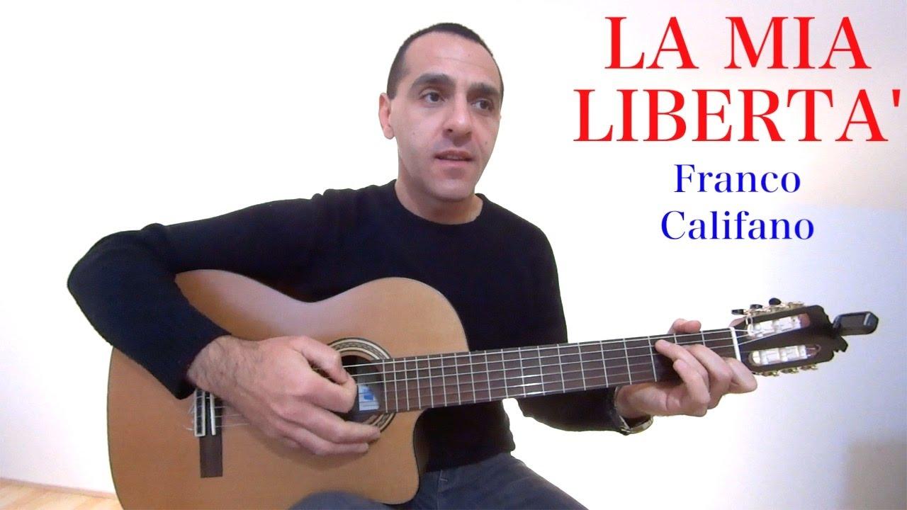 La Mia Libertà - Franco Califano - Chitarra - YouTube