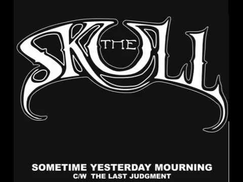 The Skull (ex Trouble) - Sometime Yesterday Mourning b/w The Last Judgment - New Single 2014
