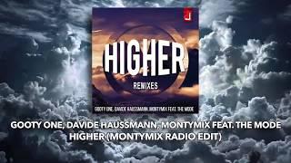 Gooty One, Davide Haussmann, Montymix feat The Mode - Higher (Montymix Radio Edit)