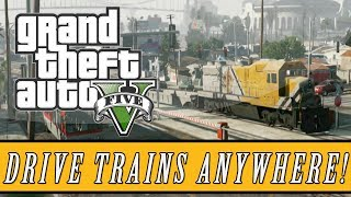 GTA 5 | New Modded Freight Train Gameplay! Drive Trains Anywhere! (GTA V MODS)