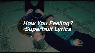 Скачать How You Feeling Superfruit Lyrics