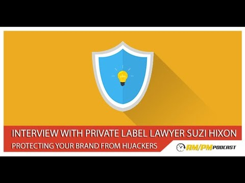 Interview with Private Label Lawyer Suzi Hixon – How to protect your brand from hijackers – EP65