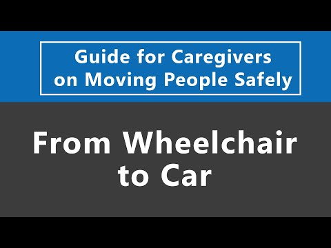 Guide for Caregivers on Moving People Safely: From Wheelchair to Car