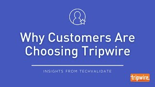 Why Customers Are Choosing Tripwire