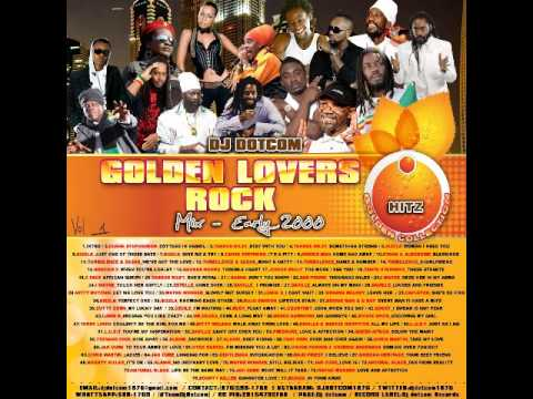 DJ DOTCOM GOLDEN LOVERS ROCK MIX VOL 1 {EARLY   2000'S   HITZ   GOLD COLLECTION}