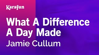 Karaoke What A Difference A Day Made - Jamie Cullum *