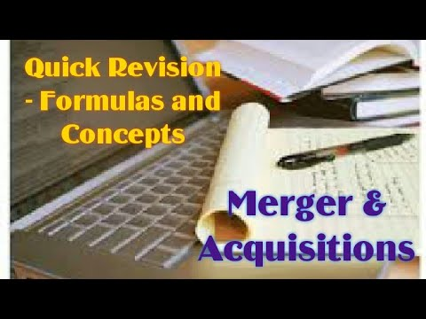 Merger & Acquisitions - Quick Revision (Formulas and Concepts)