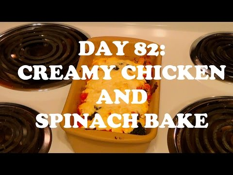 WLV Day 82: Creamy Chicken and Spinach Bake