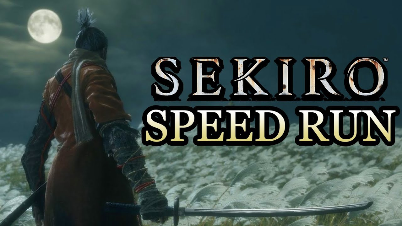 Sekiro : Speed Run