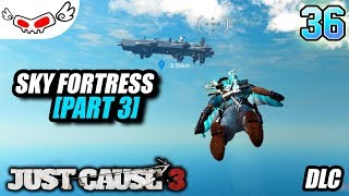 Sky Fortress Part 3 | Just Cause 3 Indonesia #36