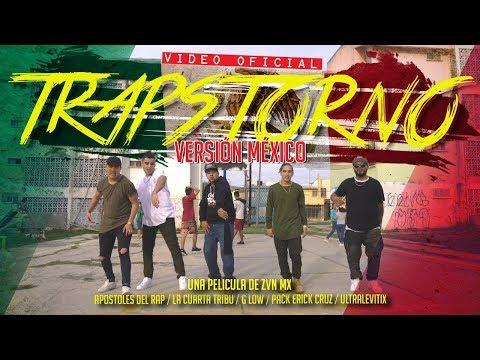 Trapstorno Versión México - Apostoles del Rap,La Cuarta Tribu,G Low,Erick Cruz El Pack,Ultralevitix