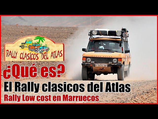 RALLY Clásicos del ATLAS - Como es? Como se vive un RALLY LOW COST en MARRUECOS | 😄