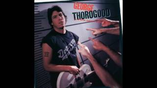 Watch George Thorogood  The Destroyers Im Ready video