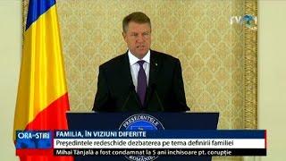 Preşedintele României, pro sau contra definirii familiei ca uniunea dintre un bărbat şi o femeie?